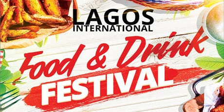 The 2019 Lagos International Food and Drinks Festival tickets