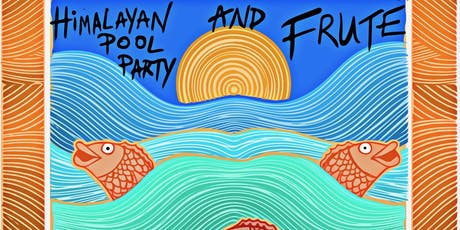 Himalayan Pool Party and Frute tickets