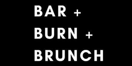 BAR + BURN + BRUNCH tickets