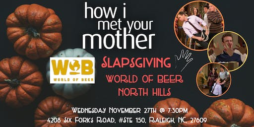 How I Met Your Mother Slapsgiving Trivia at World of Beer North Hills