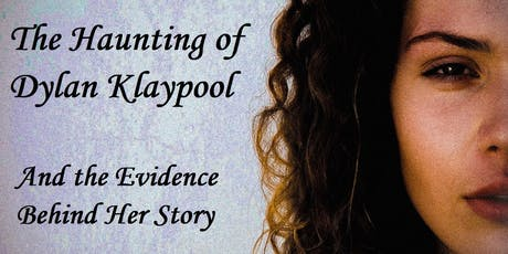 The Haunting of Dylan Klaypool and the Evidence Behind Her Story tickets