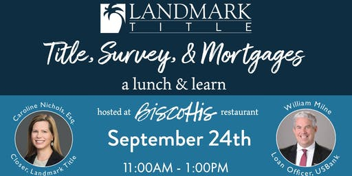 Title, Surveys, & Mortgages: A Lunch and Learn by Landmark Title