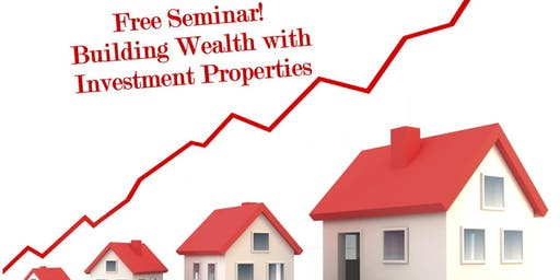 Free Seminar: Building Wealth with Investment Properties