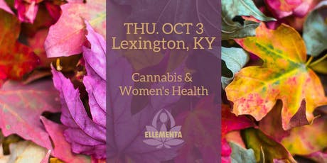 Ellementa Lexington: Cannabis and Women's Health tickets