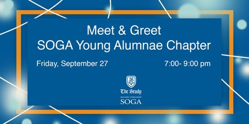 SOGA Young Alumnae Chapter: Meet & Greet