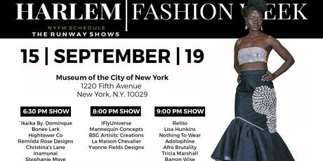 THE HARLEM FASHION WEEK 09/19 EXPERIENCE tickets