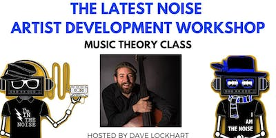 TLN Artist Development Workshop: Music Theory with Dave Lockhart