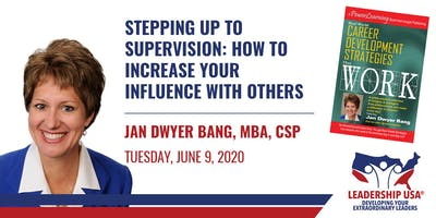 Stepping Up to Supervision: How to Increase Your Influence with Others with Jan Dwyer Bang