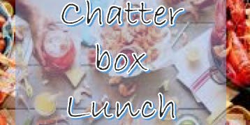 Chatter-Box-Lunch