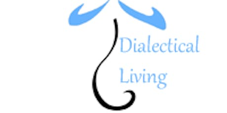 February 6, 2020 - Advanced Dialectical Behaviour Therapy DBT for persons with emotion dysregulation (12 Weeks)  tickets
