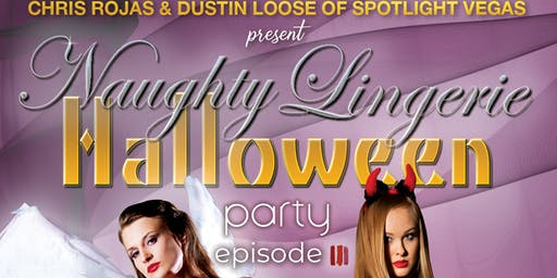 """THE RETURN OF NAUGHTY LINGERIE HALLOWEEN PARTY  """"Saints & Sinners"""" Edition"""