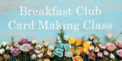 Breakfast Club Create a Card