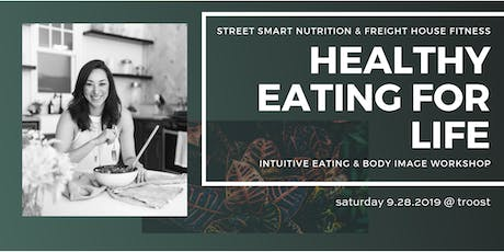"""""""Healthy Eating for Life"""" Workshop with Freight House Fitness tickets"""