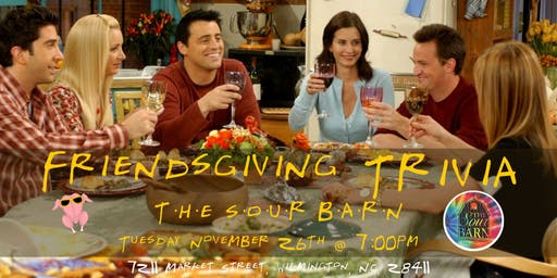 Friendsgiving Trivia at The Sour Barn