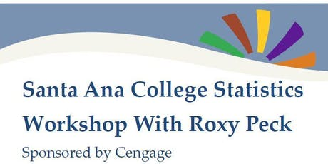 Santa Ana College Statistics Workshop with Dr. Roxy Peck sponsored by Cengage  tickets