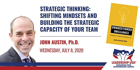 Strategic Thinking: Shifting Mindsets and Building The Strategic Capacity of Your Team with John Austin tickets