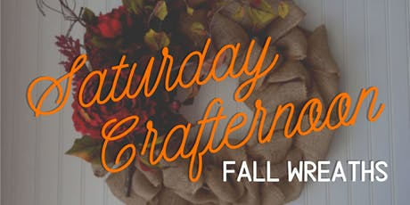 Saturday Crafternoon: Fall Wreaths tickets