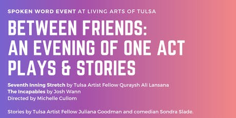 Between Friends: An Evening of One Act Plays & Stories tickets