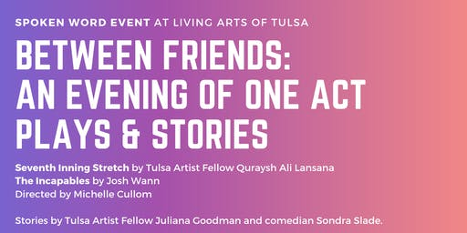 Between Friends: An Evening of One Act Plays & Stories