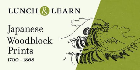 Lunch & Learn: Japanese Woodblock Prints 1700 to 1868 tickets