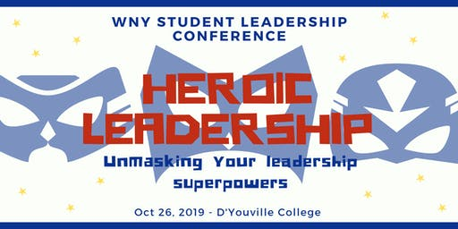 WNY Student Leadership Conference, Heroic Leadership: Unmasking Your Leadership Super Powers