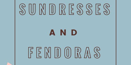 Sundresses & Fendoras Brunch & Day Party tickets