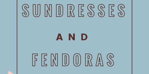 Sundresses & Fendoras Brunch & Day Party