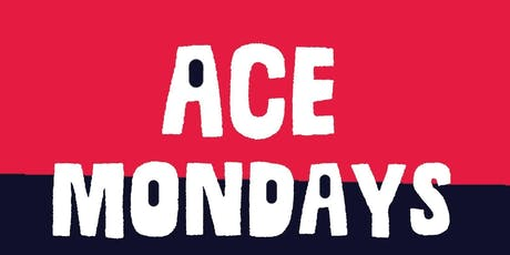 Ace Mondays Comedy with Jess and Friendz tickets