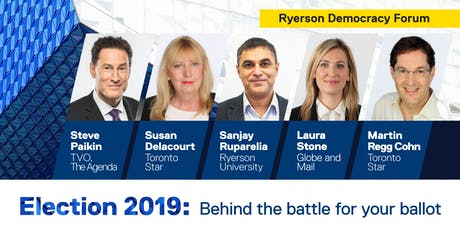 Election 2019: Behind the battle for your ballot (Ryerson Democracy Forum) tickets
