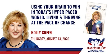 Using Your Brain to Win in Today's Hyper Paced World: Living & Thriving at The Pace of Change with Holly Green tickets