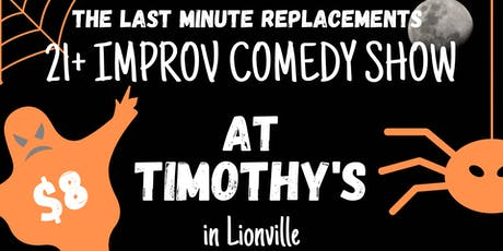 21+ Improv Comedy Show at Timothy's Lionville tickets