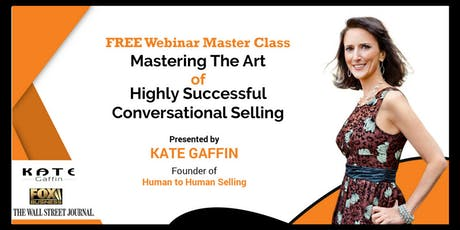 Mastering the Art of Highly Successful 'Conversational Selling' - Free WebinarMasterClass tickets