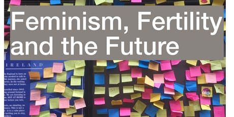 Feminism, Fertility and the Future Workshop tickets
