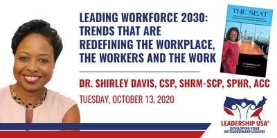 Leading Workforce 2030: Trends That Are Redefining The Workplace, The Workers and The Work with Dr. Shirley Adams