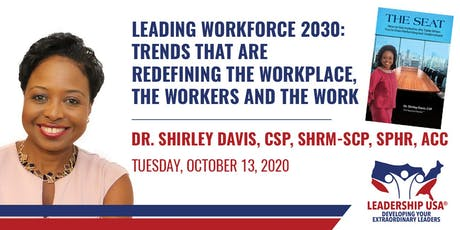 Leading Workforce 2030: Trends That Are Redefining The Workplace, The Workers and The Work with Dr. Shirley Adams tickets