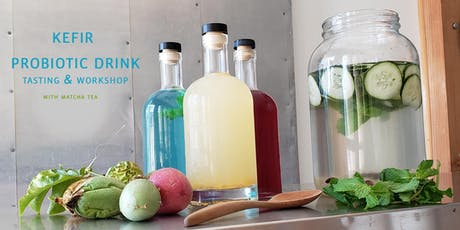 Probiotic Kefir Drink Workshop - With Fruits, Herbs and Matcha Tea tickets