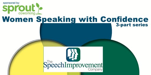 Women Speak with Confidence 3-part series featuring Donna Mac, Executive Communications Coach with The Speech Improvement Company