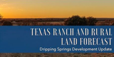 Texas Ranch and Rural Land Forecast: Dripping Springs Development Update tickets