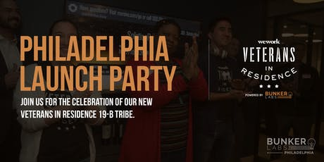 Philly Launch Party, WeWork Veterans in Residence Powered by Bunker Labs tickets