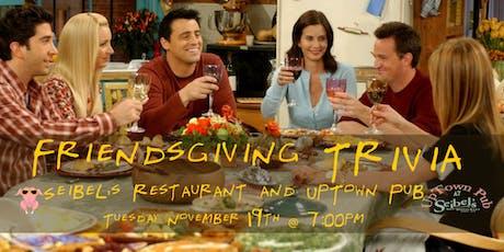 Friendsgiving Trivia at Seibel's Restaurant and UpTown Pub tickets