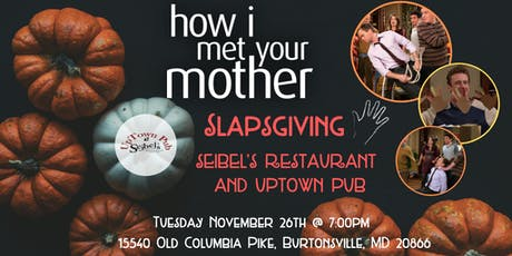 How I Met Your Mother Slapsgiving Trivia at Seibel's Restaurant and UpTown Pub tickets