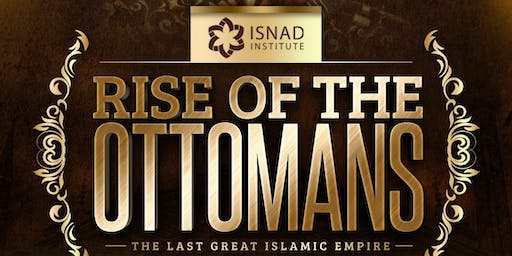 Rise Of The Ottomans The Last Great Islamic Empire