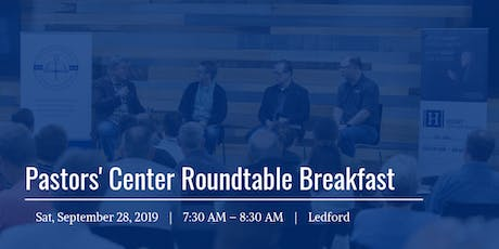 Pastors' Center Roundtable Breakfast tickets