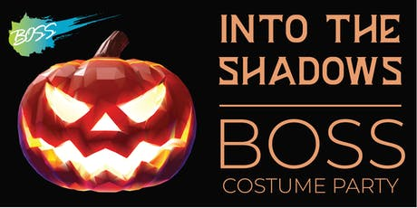 BOSS Costume Party, INTO THE SHADOWS tickets