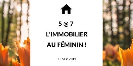 5@7 de l'Immobilier Au Féminin ! billets
