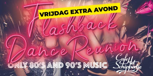 Flashback to 80's and 90's | The Dance Reunion *** EXTRA AVOND ***