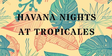 Havana Nights at Tropicales tickets