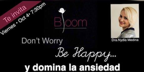"""""""Don't Worry Be Happy...y domina la ansiedad"""" tickets"""