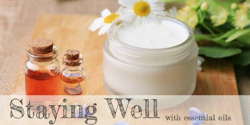 Staying Well with Essential Oils