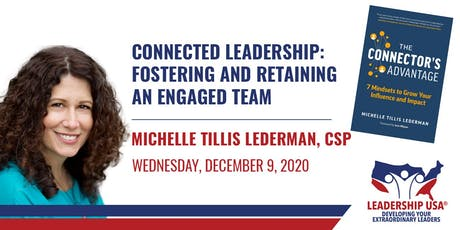 Connected Leadership: Fostering and Retaining an Engaged Team tickets